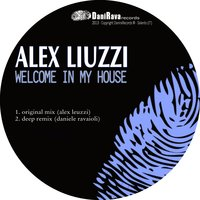 Welcome in My House — Alex Liuzzi