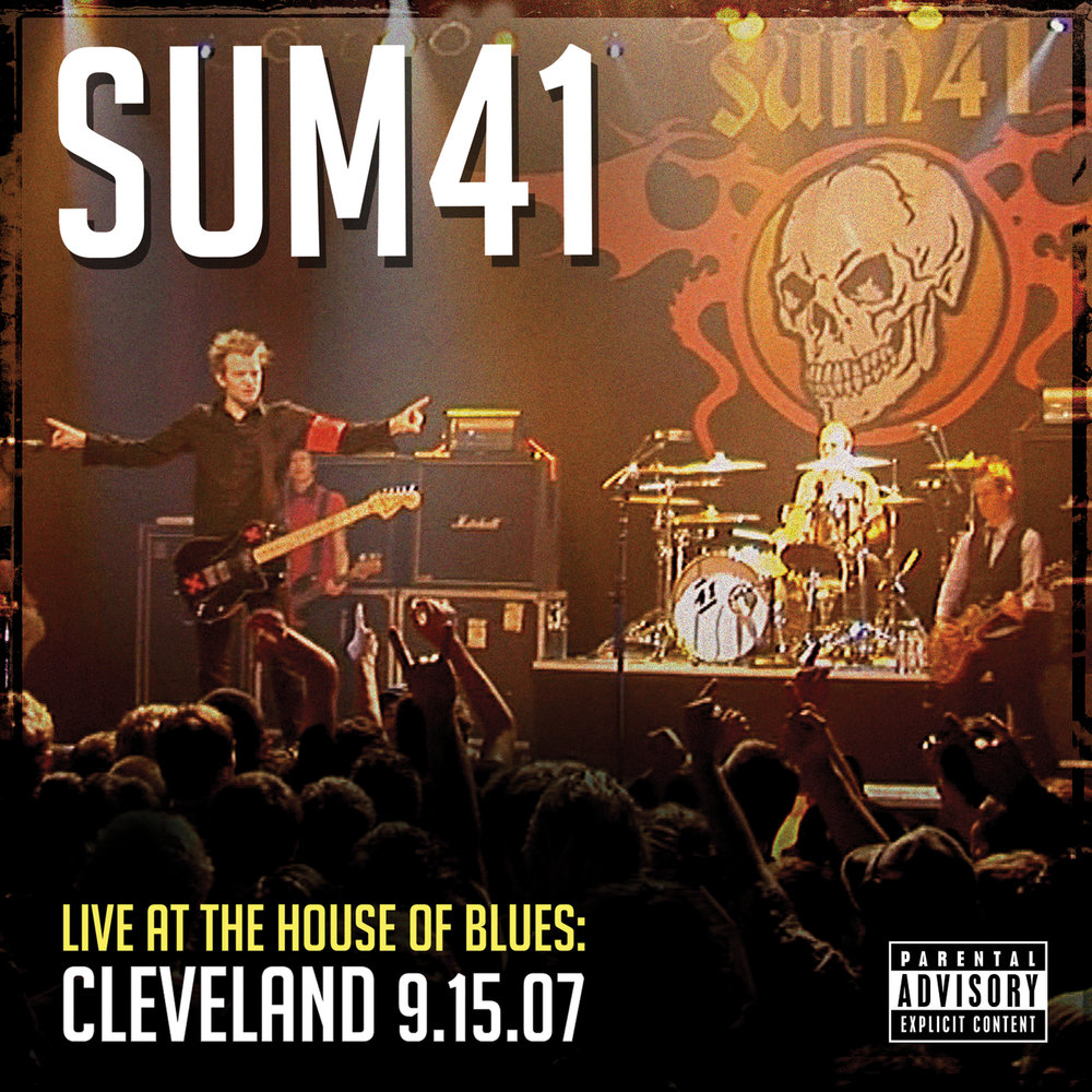 live at the house of blues: cleveland 9.15.07 — sum 41. Слушать