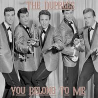 You Belong to Me — The Duprees