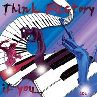 If You... — Think Factory