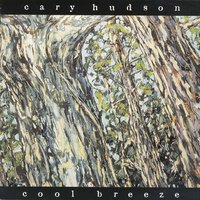Cool Breeze — Cary Hudson