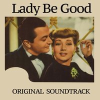 Fascinatin' Rhythm / Lady Be Good — Джордж Гершвин, Connie Russell, Ann Sothern, Robert Young