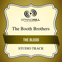 The Blood (Studio Track) — The Booth Brothers