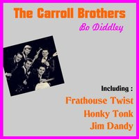 Bo Didely — Carroll Brothers