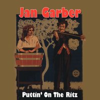 Puttin' On The Ritz — Jan Garber