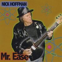 Mr. Ease — Nick Hoffman