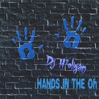Hands In The Oh Ep — Dj H2oligan