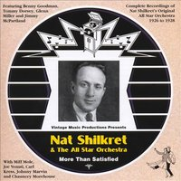 More Than Satisfied — Nat Shilkret and The All Star Orchestra