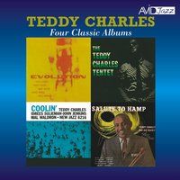 Four Classic Albums (Evolution / Tentet / Coolin' / Flyin' Home, Salute to Hamp) — Teddy Charles