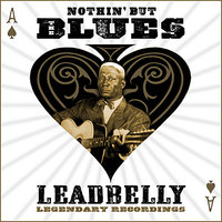 Nothin' But The Blues — Leadbelly