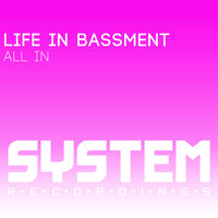 All In — Life in Bassment