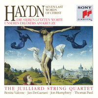 Haydn: The Seven Last Words of Christ — Juilliard String Quartet, Isidore Cohen, Raphael Hillyer, Robert Mann, Claus Adam, Joel Krosnick