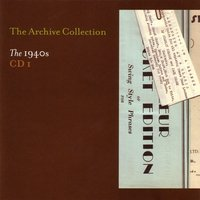 The Archive Collection 1940'S CD1 — сборник