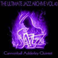 The Ultimate Jazz Archive, Vol. 40 — Джордж Гершвин, Cannonball Adderley Quintet
