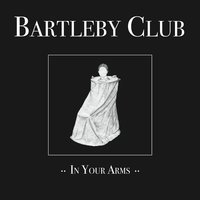 In Your Arms — Bartleby Club