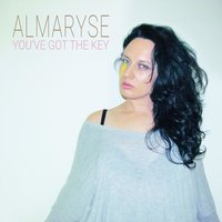 You've Got the Key — Almaryse