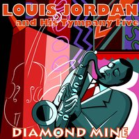 Diamond Mine — Louis Jordan & His Tympany Five