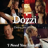I Need You Tonight (feat. Drew McAlister) — Drew McAlister, Dozzi