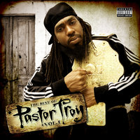The Best of Pastor Troy, Vol. 1 — Pastor Troy
