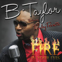 Fire In Your Eyes — B. Taylor