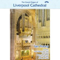 The Grand Organ of Liverpool Cathedral — Ian Tracey