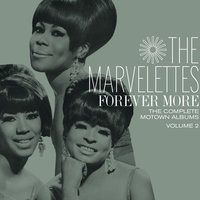 Forever More: The Complete Motown Albums Vol. 2 — The Marvelettes