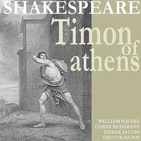 Shakespeare: Timon of Athens — Trevor Nunn, Derek Jacobi, Corin Redgrave, William Squire