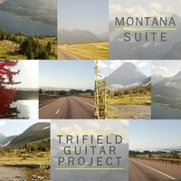 Montana Suite — Trifield Guitar Project