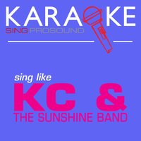 Karaoke in the Style of Kc and the Sunshine Band — Karaoke