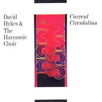 Current Circulation — David Hykes, The Harmonic Choir, David Hykes & The Harmonic Choir, Tony Lewis, Timothy Hill
