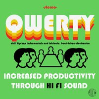 Qwerty: Increased Productivity Through Hi Fi Sound, Chill Hip Hop Instrumentals and Intricate, Organic, Beat Driven Electronica — сборник
