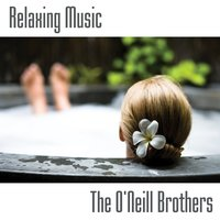 Relaxing Music — Wedding Music Experts: The O'Neill Brothers