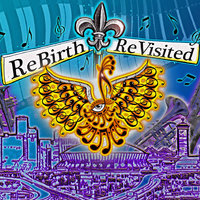 SDP Presents ReBirth ReVisited — Rebirth Brass Band & Slow Drag Productions, Slow Drag Productions