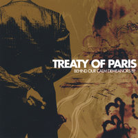 Behind Our Calm Demeanors EP — Treaty Of Paris