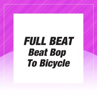 Beat Bop to Bicycle — Full Beat