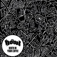 Death in Your Coffee — The Howl
