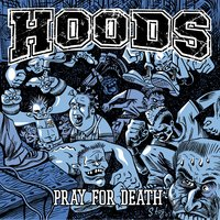 Pray For Death — Hoods