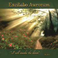 Excitabo Auroram — Fr. Maximilian M. Dean, Ensemble Mariposas, International Gregorian Schola Regina Pacis & Basilica Choir of San Nicola of Tolentino