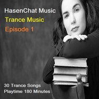 Trance Music, Ep. One — Hasenchat Music