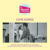 Milkshakes & Heartaches - Love Songs — сборник