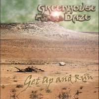 Get up and run — Greenhouse Daze