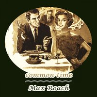 Common Time — Max Roach