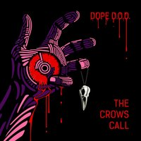 The Crows Call — Dope D.O.D., John Otto