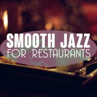 Smooth Jazz for Restaurants — Relaxing Jazz Music, Italian Restaurant Music of Italy, Restaurant Music, Italian Restaurant Music of Italy|Relaxing Jazz Music|Restaurant Music