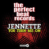 You Turn Me On — Jennette
