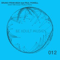 Good Time — Bruno From Ibiza, Paul Powell