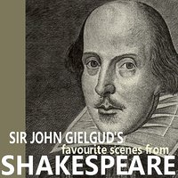 Sir John Gielgud's Favorite Scenes from Shakespeare — Sir John Gielgud