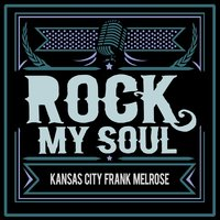 Rock My Soul — Kansas City Frank Melrose