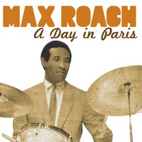 Max Roach, a Day in Paris — Max Roach, Stanley Turrentine, Tommy Turrentine