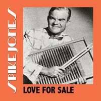 Love for Sale — Spike Jones